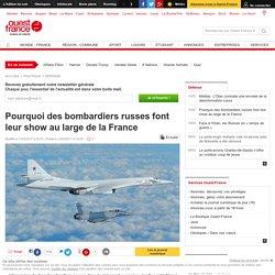 Pourquoi des bombardiers russes font leur show au large de la France