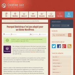Pourquoi Bootstrap n'est pas adapté pour un thème WordPress - WordPress