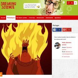 Pourquoi le feu brûle-t-il ? - Hot topic - Breaking Science
