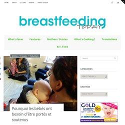 Pourquoi les bébés ont besoin d'être portés et soutenus - Breastfeeding Today
