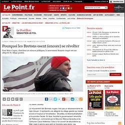 Pourquoi les Bretons osent (encore) se révolter