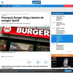 Pourquoi Burger King a besoin de manger Quick