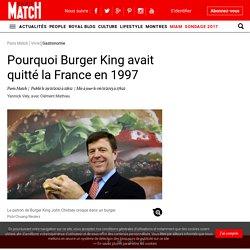 Pourquoi Burger King avait quitté la France en 1997