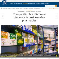 Pourquoi l'ombre d'Amazon plane sur le business des pharmacies