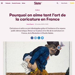 Pourquoi on aime tant l'art de la caricature en France