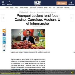 Pourquoi Leclerc rend fous Casino, Carrefour, Auchan, U et Intermarché
