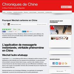 Pourquoi Wechat cartonne en Chine