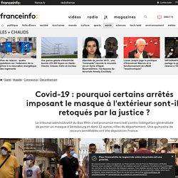 Covid-19 : pourquoi certains arrêtés imposant le masque à l'extérieur sont-ils retoqués par la justice ?