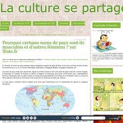 Pourquoi certains noms de pays sont-ils masculins et d'autres féminins ? sur Slate.fr