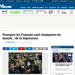 Pourquoi les Français sont champions du monde... de la dépression