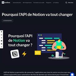 Pourquoi l'API de Notion va tout changer