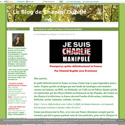 Pourquoi je quitte la France (Chantal Dupille) - Le Blog de Chantal Dupille