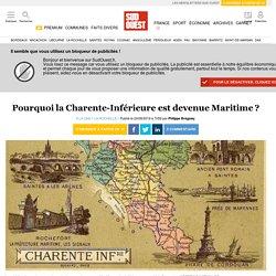 Pourquoi la Charente-Inférieure est devenue Maritime?