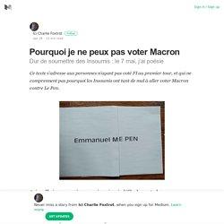 Pourquoi je ne peux pas voter Macron – Ici Charlie Foxtrot – Medium