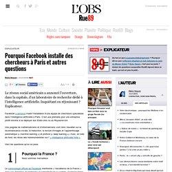 Pourquoi Facebook installe des chercheurs à Paris (et autres questions)