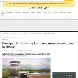 Pourquoi la Chine implante une usine géante dans la Meuse