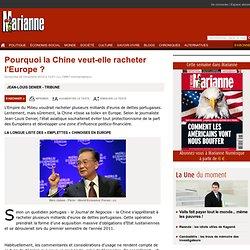 Pourquoi la Chine veut-elle racheter l'Europe ?