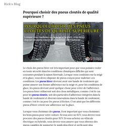 Pourquoi choisir des pneus cloutés de qualité supérieure ? — Rick's Blog