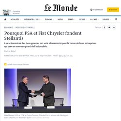 Pourquoi PSA et Fiat Chrysler fondent Stellantis