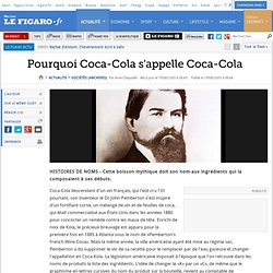 Pourquoi Coca-Cola s'appelle Coca-Cola