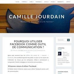 Pourquoi utiliser Facebook comme outil de communication ?