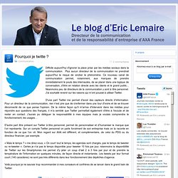 ++ Pourquoi je twitte ? / Communication / Le blog d'Eric Lemaire d'AXA France