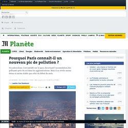 Pourquoi Paris connaît-il un nouveau pic de pollution?