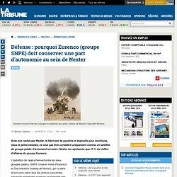 Défense : pourquoi Eurenco (groupe SNPE) doit conserver une part d'autonomie au sein de Nexter