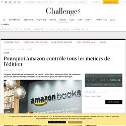 Challenges 2 avril 2017 Pourquoi Amazon contrôle tous les métiers de l'édition