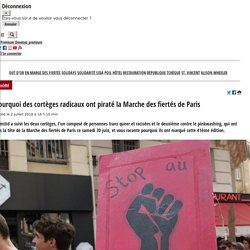 Pourquoi des cortèges radicaux ont piraté la Marche des fiertés de Paris