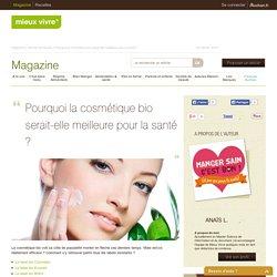 Pourquoi la cosmétique bio serait-elle meilleure pour la santé ?
