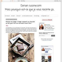 Dorian cuisine.com Mais pourquoi est-ce que je vous raconte ça... : Hooooo my fudge ! Fudge craquant au chocolat au lait pour finir de s'arrondir avant l'été !