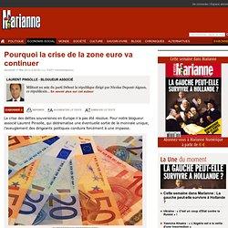 Pourquoi la crise de la zone euro va continuer