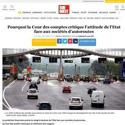 Pourquoi la Cour des comptes critique l'attitude de l'Etat face aux sociétés d'autoroutes