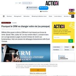 Pourquoi le CRM va changer votre vie (ou presque)