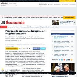 Le Monde - Pourquoi la croissance française est toujours amorphe