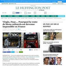 Virgin, Fnac... Pourquoi la vente de biens culturels est devenue impossible en France