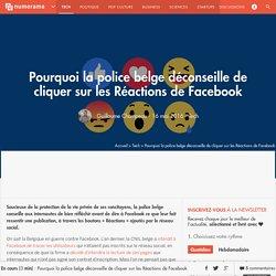 Pourquoi la police belge déconseille de cliquer sur les Réactions de Facebook - Tech