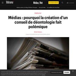 Médias : pourquoi la création d'un conseil de déontologie fait polémique - Médias / Net