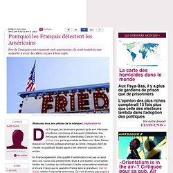 Pourquoi les Français détestent les Américains