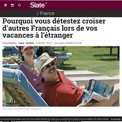 On déteste croiser d'autres Français à l'étranger