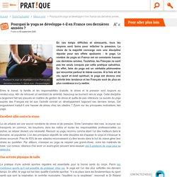 Pourquoi le yoga se développe-t-il en France ces dernières années