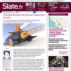 Pourquoi Google veut devenir fournisseur d'accès
