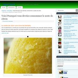 Voici Pourquoi vous devriez consommer le zeste de citron