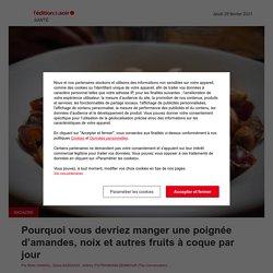 Pourquoi vous devriez manger une poignée d'amandes, noix et autres fruits à coque par jour - Edition du soir Ouest-France - 25/02/2021