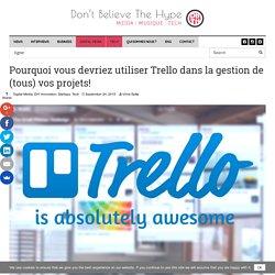 Pourquoi vous devriez utiliser Trello dans la gestion de (tous) vos projets! - Don't believe the Hype