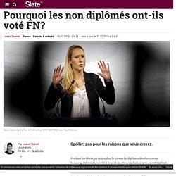 Pourquoi les non diplômés ont-ils voté FN?