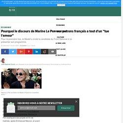 """Pourquoi le discours de Marine Le Pen aux patrons français a tout d'un """"tue l'amour"""""""