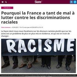 Pourquoi la France a tant de mal à lutter contre les discriminations raciales