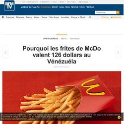Pourquoi les frites de McDo valent 126 dollars au Vénézuéla